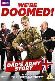 Download Film We're Doomed! The Dad's Army Story (2015) Terbaru