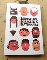 MONSTERS, MIRACLES & MAYONAISE- MY FIRST GRAPHIC NOVEL.