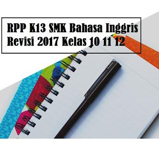 Download RPP K13 SMK Bahasa Inggris Revisi 2017 Kelas 10 11 12