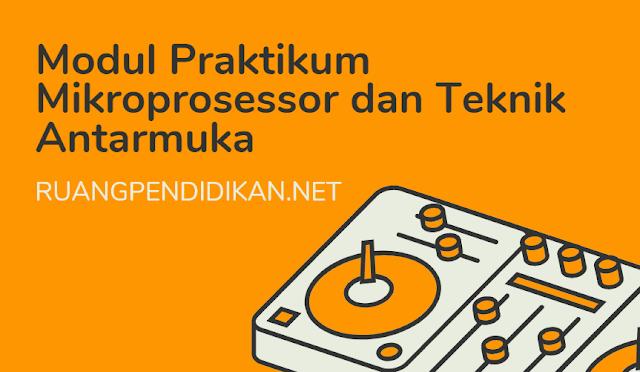 Modul Praktikum Mikroprosessor dan Teknik Antarmuka