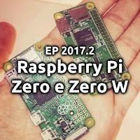 EP2017.2 Raspberry Pi Zero e Zero W