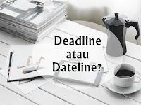 Deadline atau Dateline Sih? Mana yang Benar?