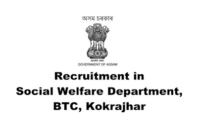 Social Welfare Department, BTC, Kokrajhar Recruitment 2019  for Women Welfare Officer/ District Coordinator. Last Date: 18.03.2019