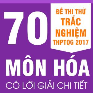 70 đề thi thử hóa chọn lọc hay nhất
