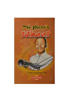THE POTTER'S WHEEL By Chukwuemeka Ike - Summary