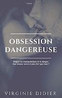 http://leslecturesdeladiablotine.blogspot.fr/2017/05/obsession-dangereuse-tome-1-de-virginie.html