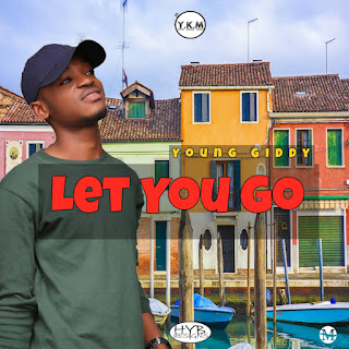 Music: Young Giddy - Let You Go