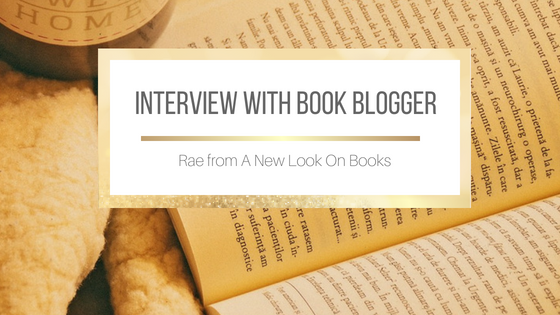 Interview with Rae from A New Look On Books #BookBlogger #BookBlogging #Interview
