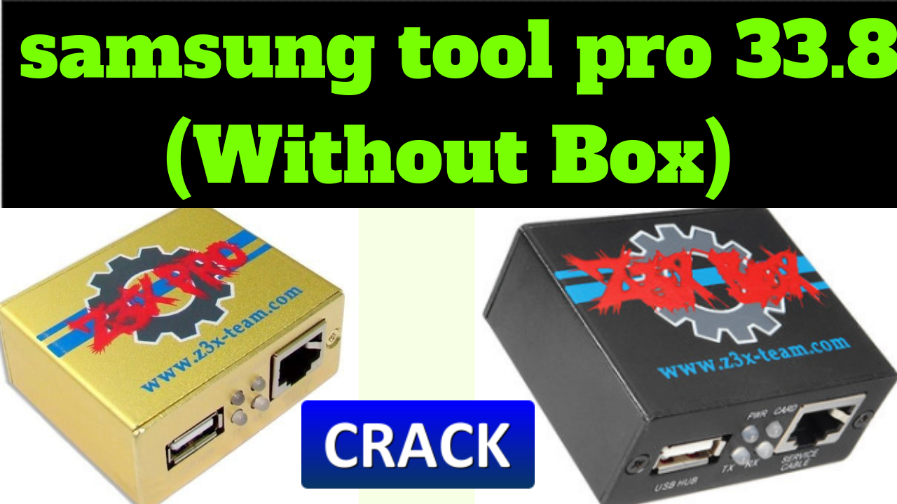 z3x-box samsung box pro update  samsung tool pro 33 8