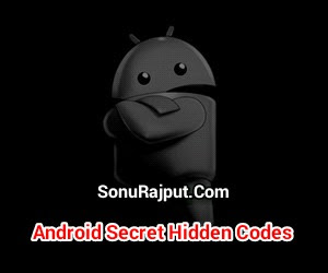 Android mobile ke top 10 Hidden secret Codes ki jankari hindi me