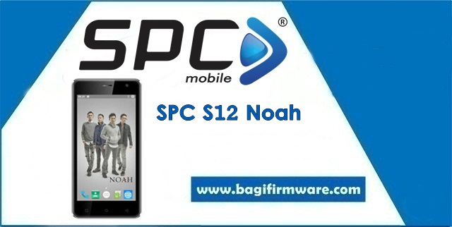 Firmware dan Cara Flash SPC S12 Noah Tested (Pac File)