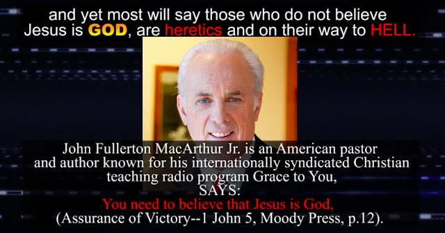John MacArthur, an American pastor: Says: You need to believe that Jesus is God.