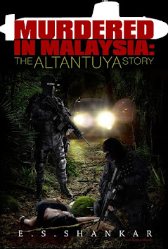 MURDERED IN MALAYSIA: THE ALTANTUYA STORY BY E.S. SHANKAR with foreword by Clare Rewcastle-Brown