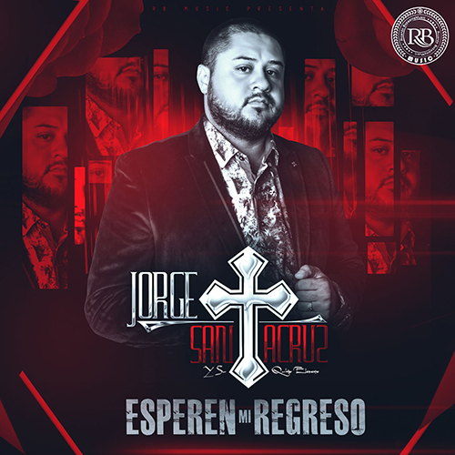Jorge Santa Cruz - Espero Mi Regreso (Álbum 2017)