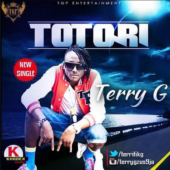 MediaHauz Entertainment: Music: Terry G[@terrifikg] – TOTORI