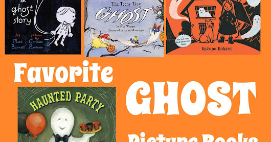 Favorite Ghost Picture Books Best for Halloween --
