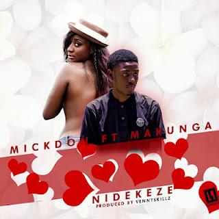 Micky Ft. Makunga - Nidekeze