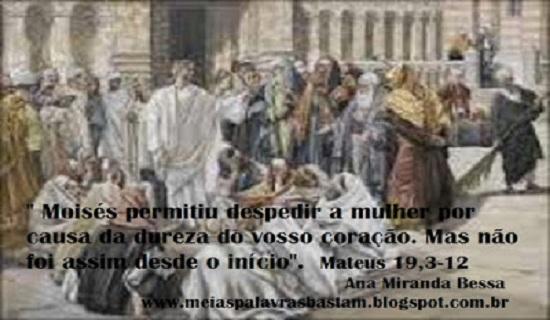 Palavra De Deus Mateus 19 3 12 Debates Sobre O Matrimônio Reflexão De Aninha