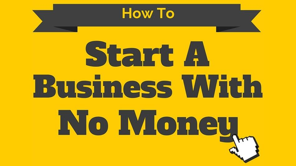 How to start Business with no money ?