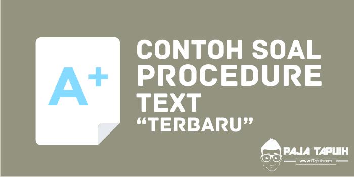 10 Contoh Soal Procedure Text Dan Kunci Jawaban Terbaru Paja Tapuih