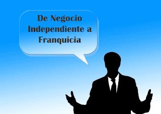 Negocio independiente a Franquicia
