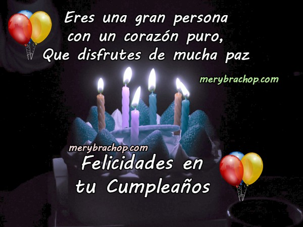 Bonitas frases y mensajes de cumpleaños por Mery Bracho, palabras bonitas en cumpleaños para amigos y familia.