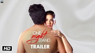 One Night Stand Official Trailer _ Sunny Leone, Tanuj Virwani _ T-Series