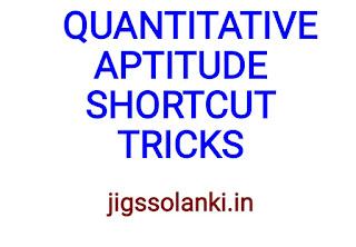 QUANTITATIVE APTITUDE SHORTCUTS TRICKS AND METHODS