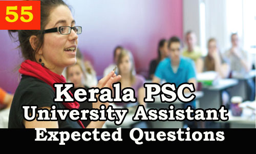 Kerala PSC : Expected Question for University Assistant Exam - 55