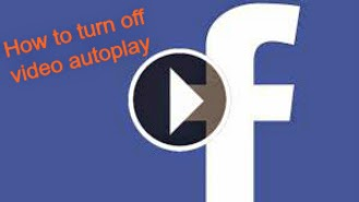 how to turn off video autoplay in facebook