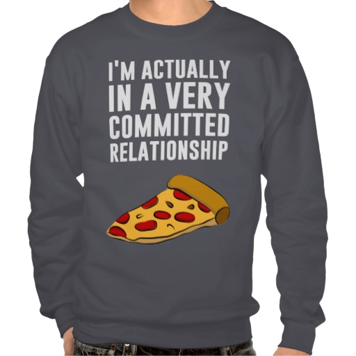 In a Realtionship - Pepperoni Pizza Love Sweatshirt - Atomlabor Blog Shirt of the Day