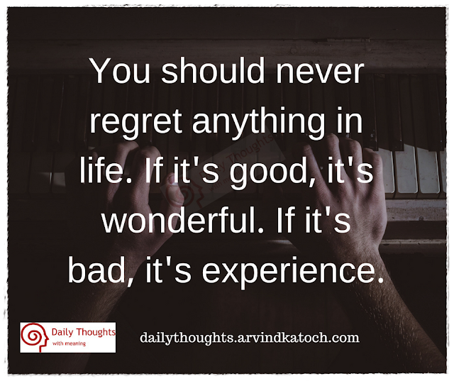 regret, life, meaning, wonderful, experience, daily thought,