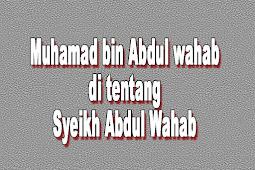 Muhammad bin Abdul Wahhab di Tentang Ayahnya Sendiri