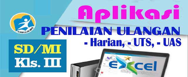 APLIKASI PENILAIAN SD/MI KELAS III KURIKULUM 2013 - EXCEL