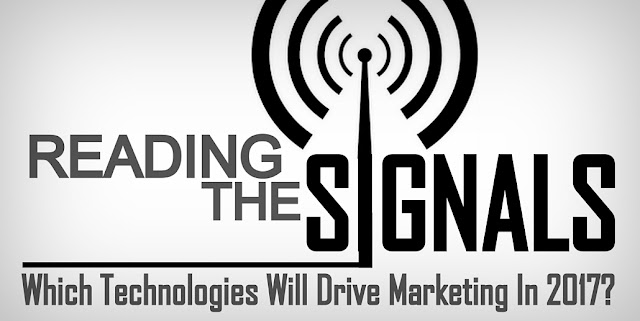 S&T | Reading The Signals: Which Technologies Will Drive Marketing In 2017?