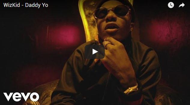 hhggh - Wizkid – Daddy Yo Video