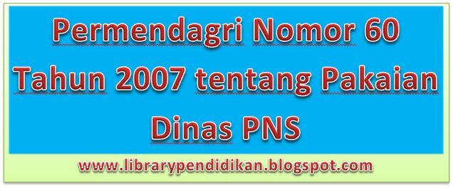 Download Free Permendagri Nomor 60 Tahun 2007 tentang Pakaian Dinas PNS
