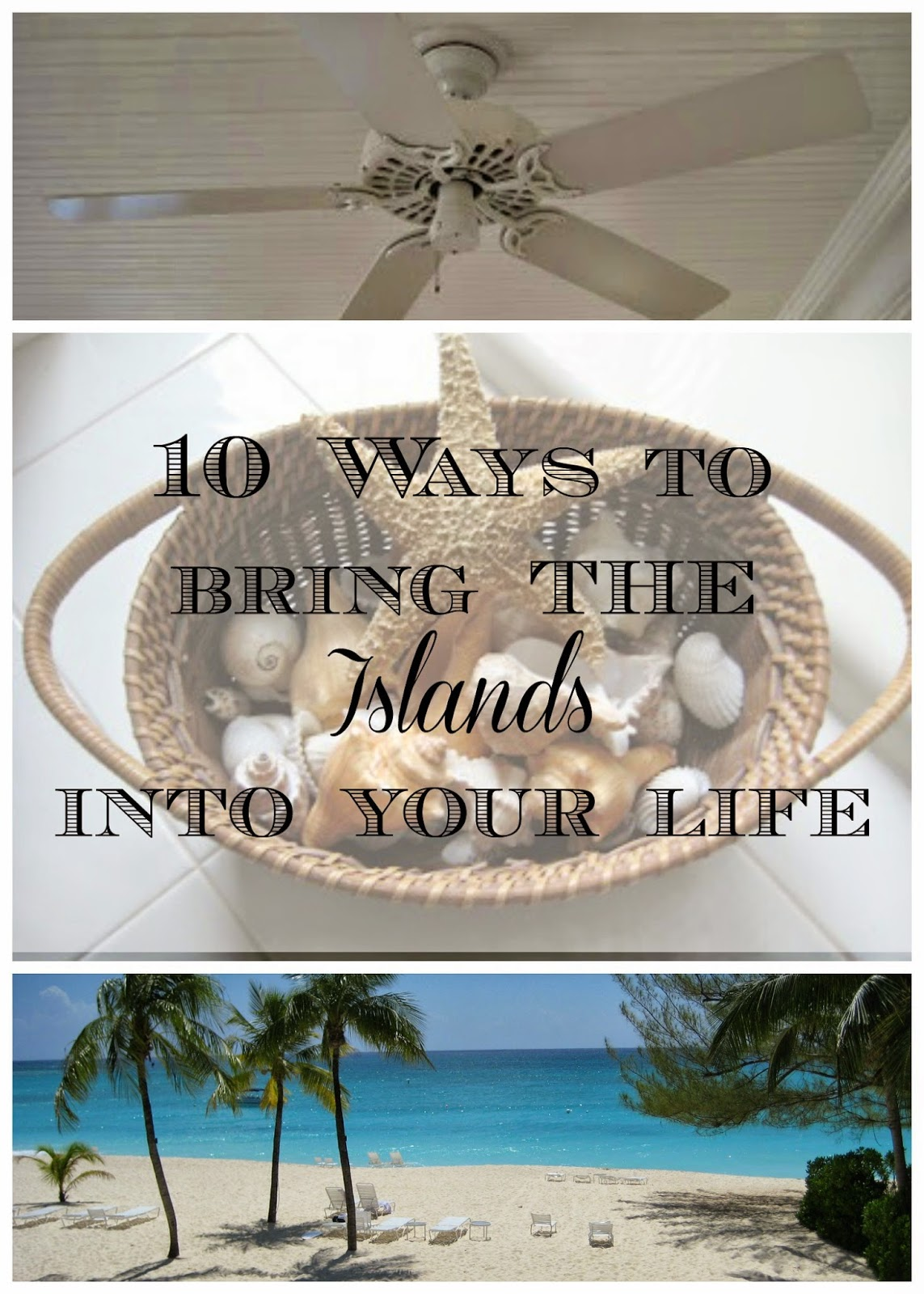 10 Ways to Bring the Islands into Your Life - Tips to make your home feel like a vacation!