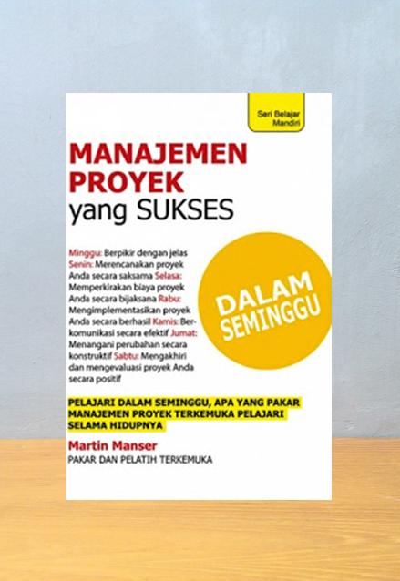 MANAJEMEN PROYEK YANG SUKSES DALAM SEMINGGU, Martin Manser