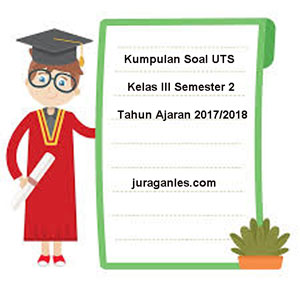 Download Kumpulan Soal Uts Kelas 3 Semester 2 Terbaru Juragan Les