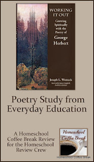 Poetry Study from Everyday Education -  review of Working It Out: Growing Spiritually with the Poetry of George Herbert on Homeschool Coffee Break @ kympossibleblog.blogspot.com