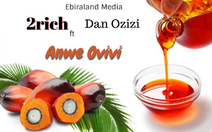 Ebira Music: 2rich ft Dan Ozizi- Anwe Ovivi (Red Oil) - Download