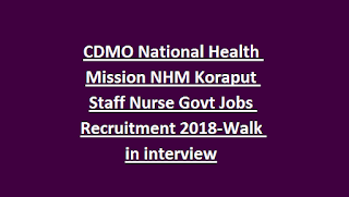 CDMO National Health Mission NHM Koraput Staff Nurse Govt Jobs Recruitment 2018-Walk in interview