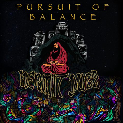 Hermit Dubz - Pursuit Of Balance / Dubophonic Records / 2019