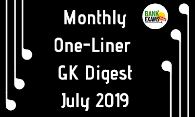 Monthly One-Liner GK Digest: July 2019