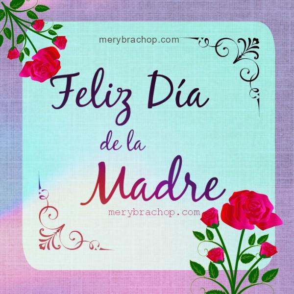 Frases cristianas para desearle feliz día a la madre, imagen cristiana, tarjeta para compartir en feliz dia de la madre, versos biblia por Mery Bracho