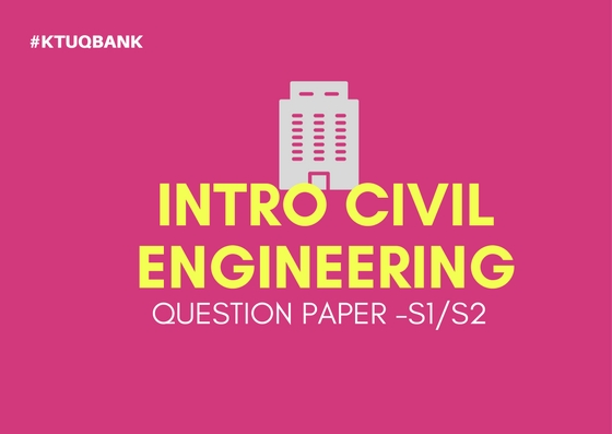Introduction To Civil Engineering | BE101-01 | Question Papers (2015 batch)