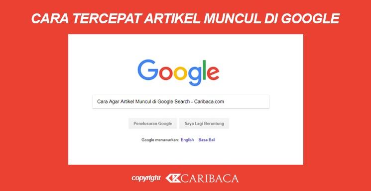 Cara Agar Artikel Muncul di Google Search