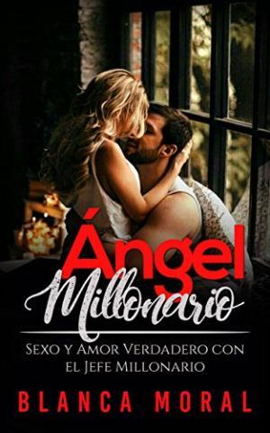 Ángel Millonario: Sexo y Amor Verdadero con el Jefe Millonario