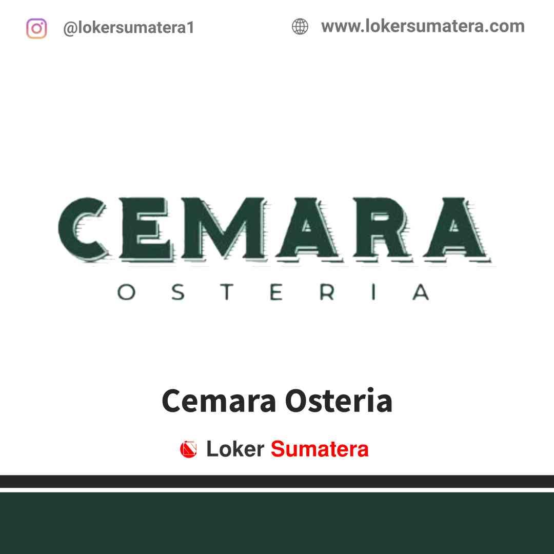Lowongan Kerja Pekanbaru, Cemara Osteria Juli 2021
